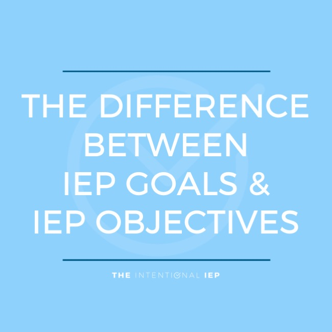IEP Goals and IEP Objectives Difference