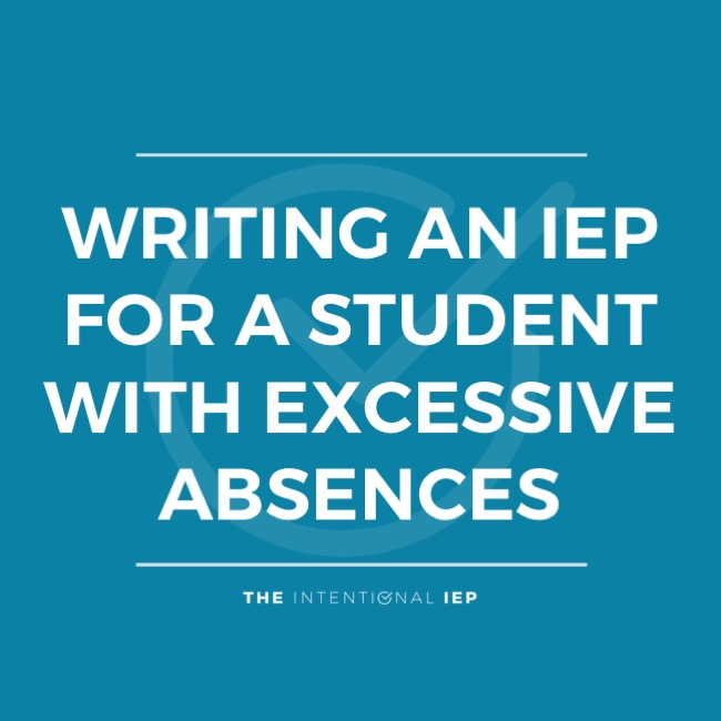 Writing an IEP for Students with Excessive Absences