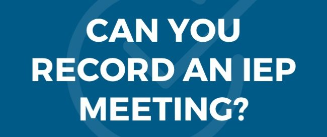 CAN YOU RECORD AN IEP MEETING?