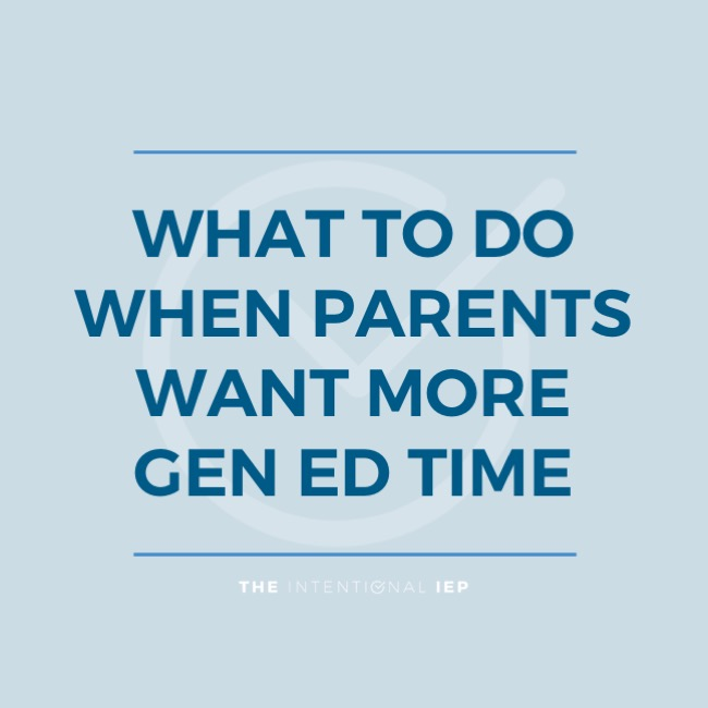 WHAT TO DO WHEN PARENTS WANT MORE GEN ED TIME