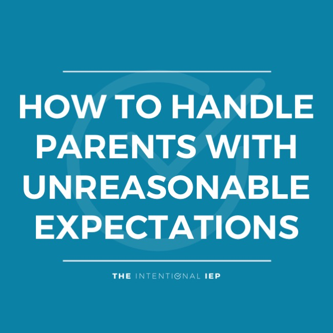 How to Handle Parents with Unreasonable Expectations